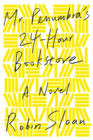 Books About Books Mr Penumbras 24 Hour Bookstore