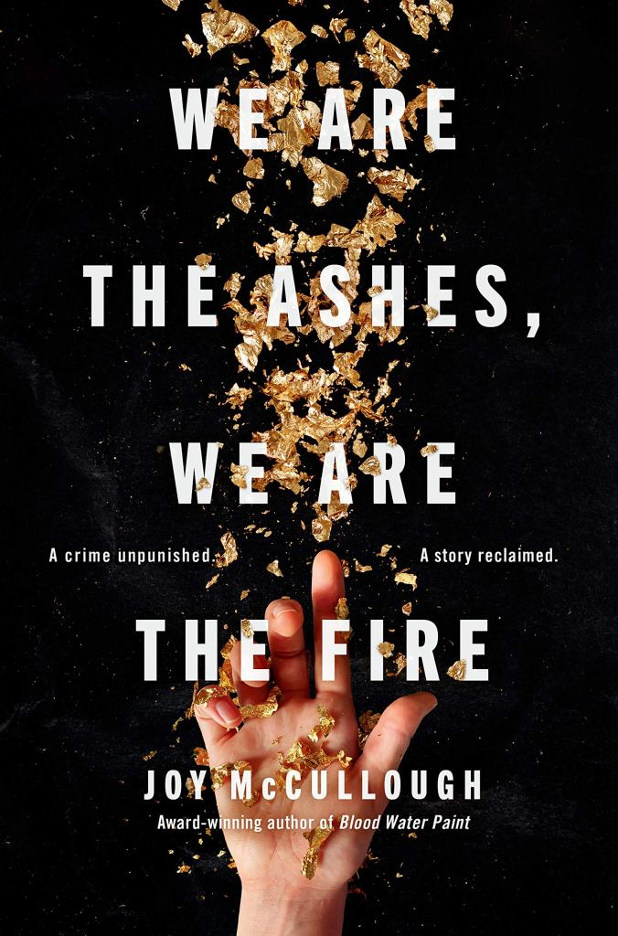February Book Releases We are the ashes we are the fire by joy McCullough