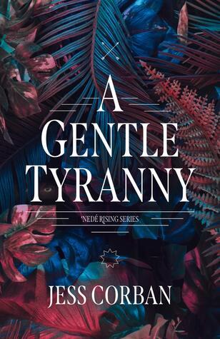 A Gentle Tyranny by Jess Corban