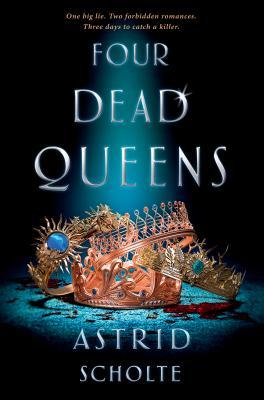 Four Dead Queens by Astrid Scholte Book Covers With Crowns