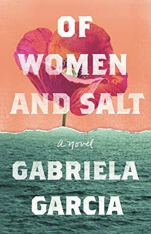 Of Women and Salt by Gabriela Garcia