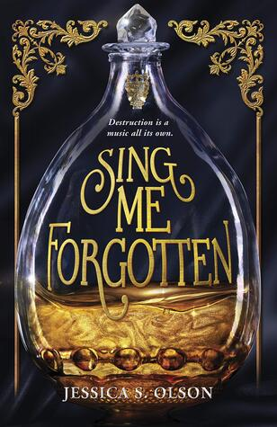 Sing Me Forgotten by Jessica S Olson
