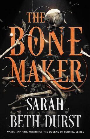 The Bone Maker by Sarah Beth Durst