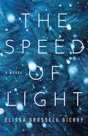 The Speed of Light by Elissa Grossell Dickey