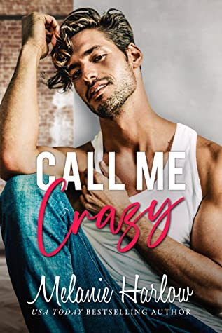 Call Me Crazy Melanie Harlow Bellamy Creek Series Book Cover