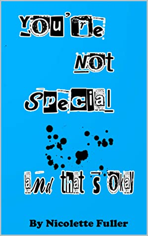 You're Not Special and That's Ok Nicolette Fuller Book Cover